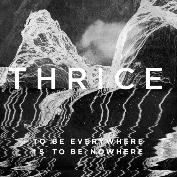 Thrice - To Be Everywhere Is To Be Nowhere_shreddermag