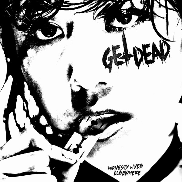 Get Dead - Honesty Lives Elsewhere_shreddermag